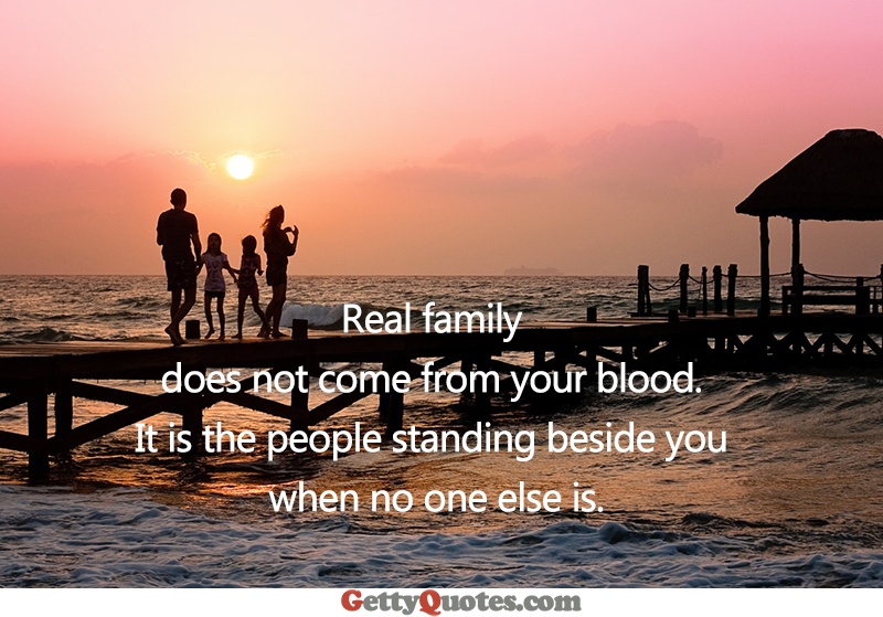 Real Family – All The Best Quotes at GettyQuotes
