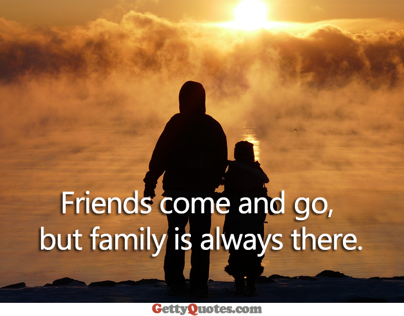 family is always there all the best quotes at gettyquotes