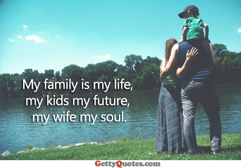 My Family Is My Life All The Best Quotes At Gettyquotes